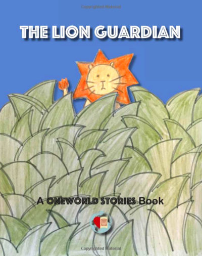 The Lion Guardian: A OneWorld Stories Book